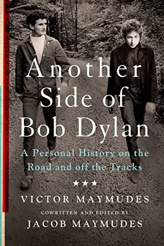 9781250075628: Another Side of Bob Dylan: A Personal History on the Road and off the Tracks