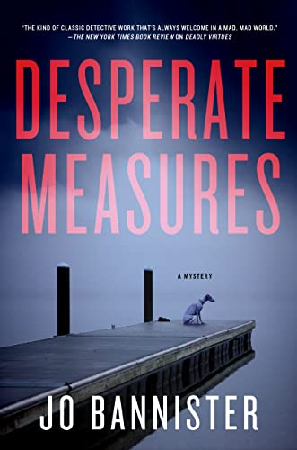 Desperate Measures: A Mystery: Bannister, Jo