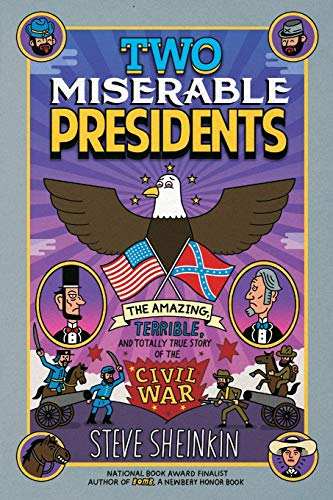 9781250075789: Two Miserable Presidents: Everything Your Schoolbooks Didn't Tell You about the Civil War
