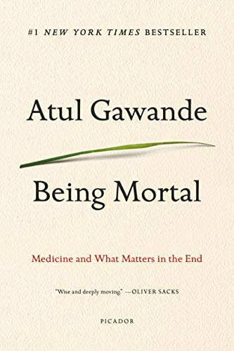 9781250076229: Being Mortal: Medicine and What Matters in the End