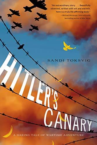 9781250076274: Hitler's Canary: A Daring Tale of Wartime Adventure