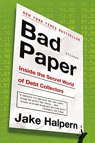9781250076335: Bad Paper: Inside the Secret World of Debt Collectors