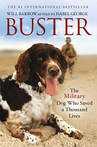 9781250076465: Buster: The Military Dog Who Saved a Thousand Lives