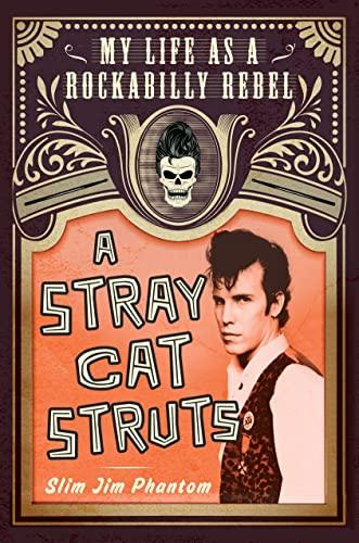 9781250076915: A Stray Cat Struts: My Life as a Rockabilly Rebel