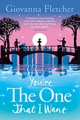 9781250077110: You're the One That I Want: A Novel