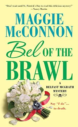 Bel of the Brawl: A Belfast McGrath Mystery (Bel McGrath Mysteries): Maggie McConnon