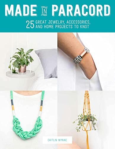 9781250077363: Made in Paracord: 25 Great Jewelry, Accessories, and Home Projects to Knot