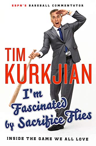 9781250077936: I'm Fascinated by Sacrifice Flies: Inside the Game We All Love