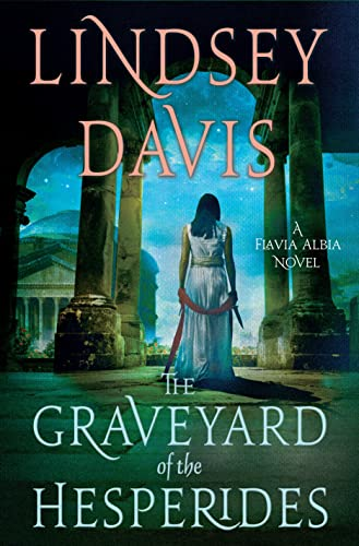 9781250078902: The Graveyard of the Hesperides: A Flavia Albia Novel (Flavia Albia Series)