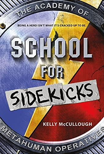School for Sidekicks: Kelly McCullough