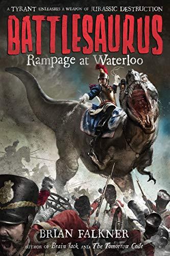 9781250079930: Battlesaurus: Rampage at Waterloo