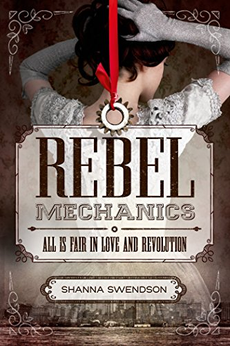 9781250079947: Rebel Mechanics: All Is Fair in Love and Revolution
