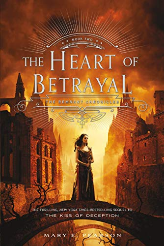 9781250080028: The Heart of Betrayal: The Remnant Chronicles: Book Two