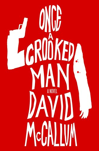 Once a Crooked Man Format: Hardcover