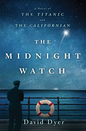 9781250080936: The Midnight Watch: A Novel of the Titanic and the Californian