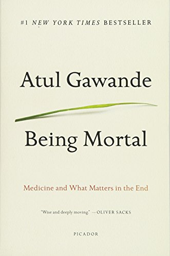 9781250081247: Being Mortal Illness, Medicine and What Matters in the End