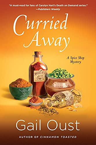 9781250081254: Curried Away: A Spice Shop Mystery (Spice Shop Mystery Series)