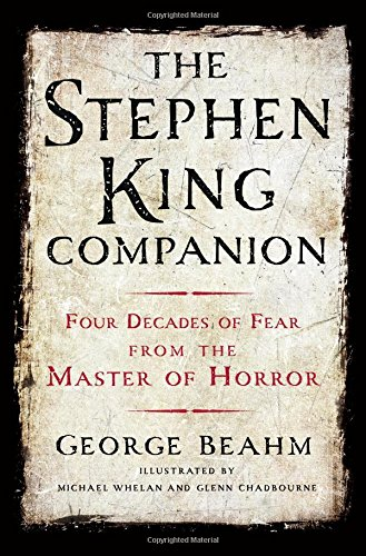 9781250081315: The Stephen King Companion: Four Decades of Fear from the Master of Horror