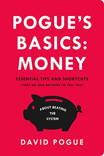 Pogue's Basics: Money: Essential Tips and Shortcuts About Beating the System 9781250081414 Want to know where you can buy $100 iTunes gift cards for $85? Did you know you can pay your taxes by using a cash-back credit card? Why