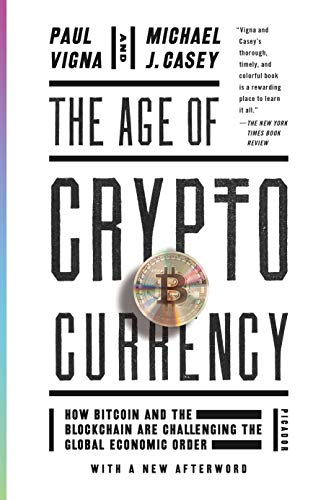 9781250081551: The Age of Cryptocurrency: How Bitcoin and the Blockchain Are Challenging the Global Economic Order