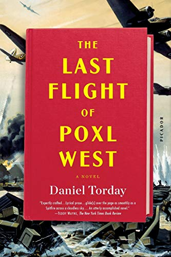 The Last Flight of Poxl West: Torday, Daniel