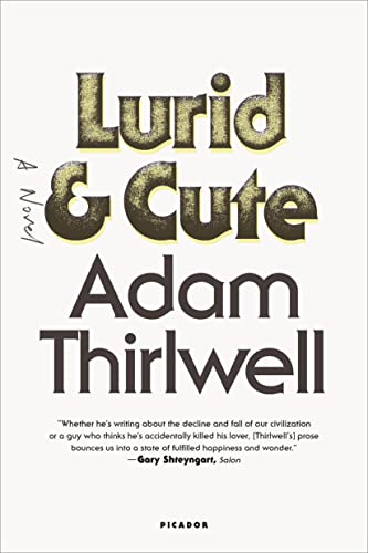 9781250081667: Lurid & Cute: A Novel
