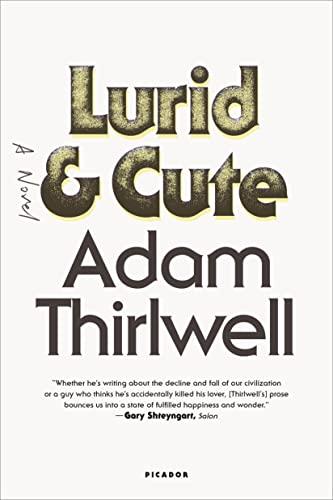 9781250081667: Lurid & Cute: A Novel