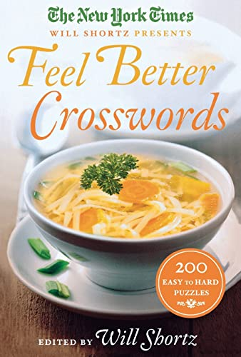 9781250081711: The New York Times Will Shortz Presents Feel Better Crosswords: 200 Easy to Hard Puzzles