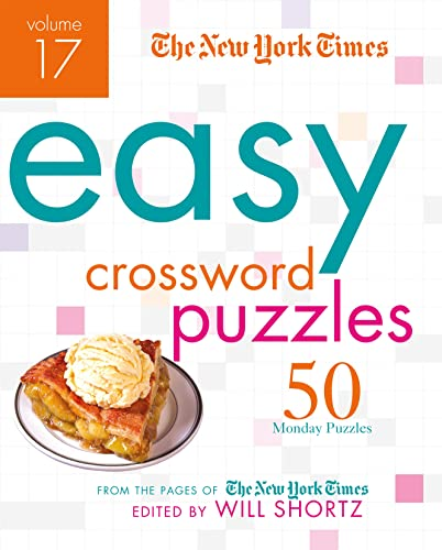 9781250081735: The New York Times Easy Crossword Puzzles Volume 17: 50 Monday Puzzles from the Pages of The New York Times