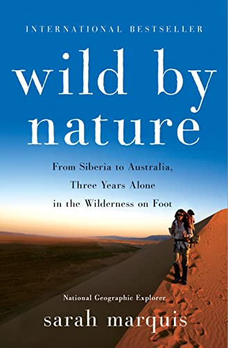 9781250081971: Wild by Nature: From Siberia to Australia, Three Years Alone in the Wilderness on Foot
