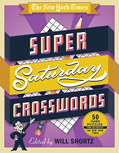 9781250082046: The New York Times Super Saturday Crosswords: 50 Hard Puzzles from the Pages of The New York Times