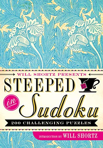 9781250082091: Will Shortz Presents Steeped in Sudoku: 200 Challenging Puzzles