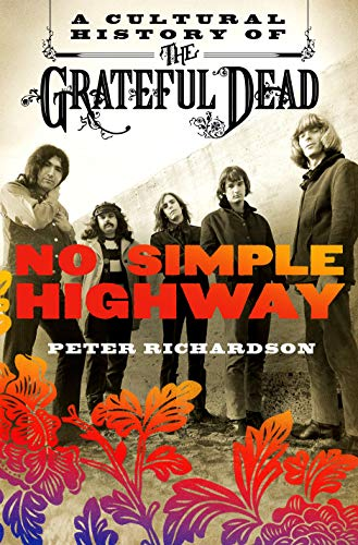 No Simple Highway: A Cultural History of: Peter Richardson