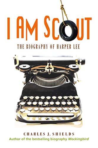 9781250082213: I Am Scout: The Biography of Harper Lee