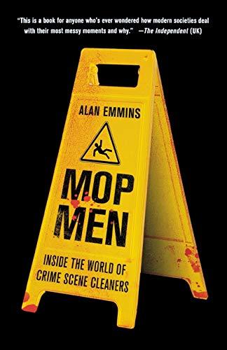 9781250082282: Mop Men: Inside the World of Crime Scene Cleaners