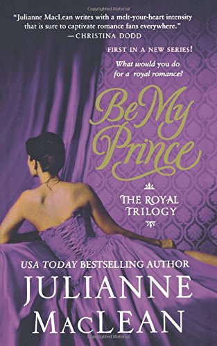 9781250082428: Be My Prince: The Royal Trilogy
