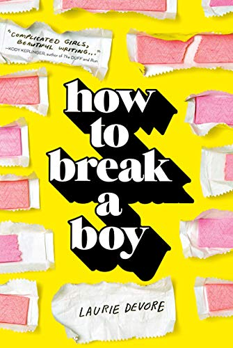 9781250082862: How to Break a Boy