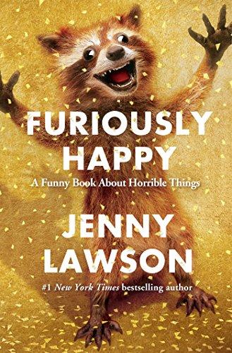 9781250082909: Furiously Happy