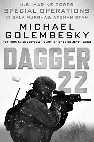 9781250082961: Dagger 22: U.S. Marine Corps Special Operations in Bala Murghab, Afghanistan