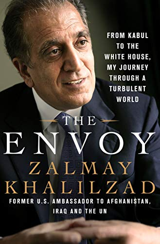 9781250083005: The Envoy: From Kabul to the White House, My Journey Through a Turbulent World