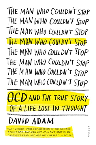 9781250083180: The Man Who Couldn't Stop: OCD and the True Story of a Life Lost in Thought