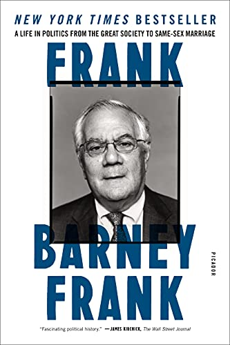 Frank: A Life in Politics from the Great Society to Same-Sex Marriage: Frank, Barney