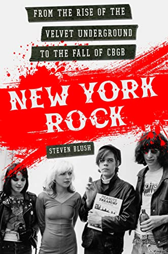 9781250083616: New York Rock: From the Rise of The Velvet Underground to the Fall of CBGB