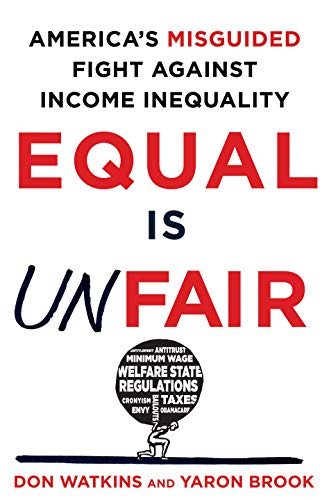 9781250084446: Equal Is Unfair: America's Misguided Fight Against Income Inequality