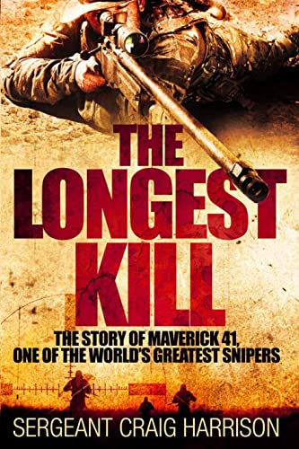 9781250085238: The Longest Kill: The Story of Maverick 41, One of the World's Greatest Snipers