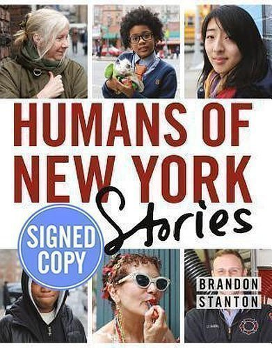 Humans of New York: Stories [Signed Edition]: Brandon Stanton