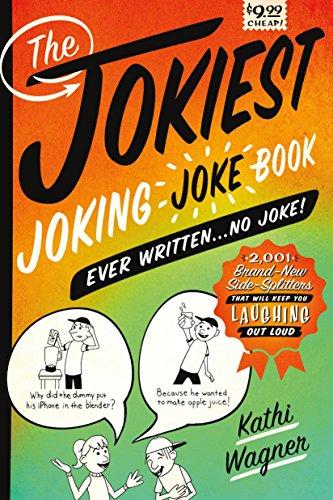 9781250086150: The Jokiest Joking Joke Book Ever Written . . . No Joke!: 2,001 Brand-New Side-Splitters That Will Keep You Laughing Out Loud