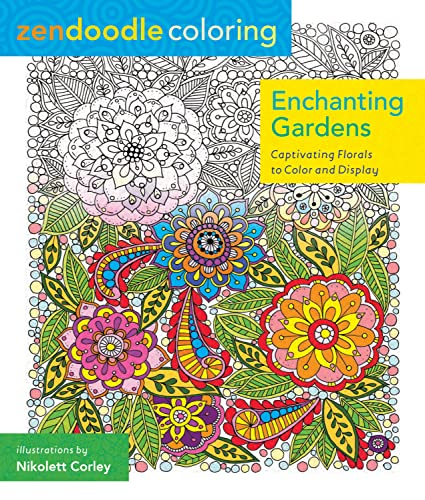 9781250086464: Zendoodle Coloring: Enchanting Gardens: Captivating Florals to Color and Display