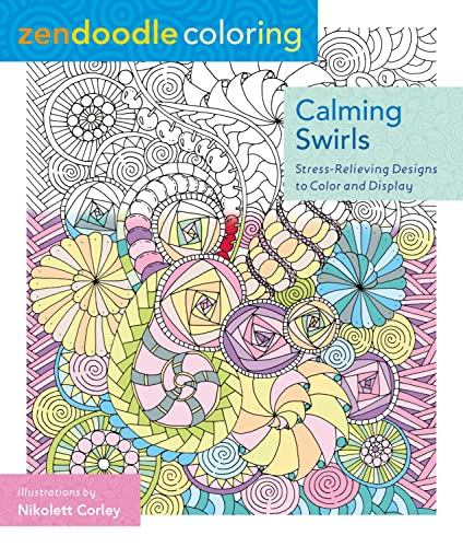 9781250086495: Zendoodle Coloring: Calming Swirls: Stress-Relieving Designs to Color and Display