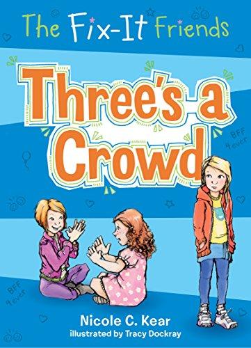 9781250086747: Fix-It Friends: Three's a Crowd